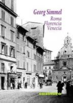 roma, florencia, venecia georg simmel 9788415715177