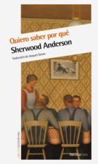 quiero saber por qué (ebook)-sherwood anderson-9788415717577