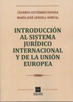 introduccion al sistema juridico internacional y de la union europea-cesareo gutierrez espada-9788416165377