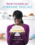 recién horneado por lorraine pascale (ebook) lorraine pascale 9788416220977
