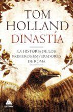 dinastia: la historia de los primeros emperadores de roma-tom hollamd-9788416222377