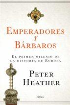 emperadores y bárbaros (ebook) peter heather 9788417067977