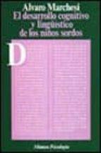 el desarrollo cognitivo y lingüistico de los niños sordos-alvaro marchesi-9788420665177