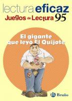 juegos de lectura eficaz 95, el gigante que leyo el quijote (educ acion primaria) trini labajo 9788421657577