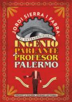 el extraordinario ingenio parlante del profesor palermo jordi sierra i fabra 9788424647377