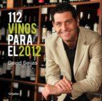 112 vinos para el 2012 (ebook) david seijas 9788425348877