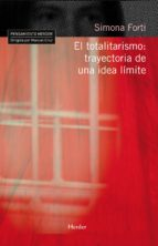 el totalitarismo: trayectoria de una idea limite-simona forti-9788425425677
