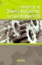 iniciacion al diseño industrial con solid edge v20 (incluye cd)-francisco w. tornero martinez-9788426715777