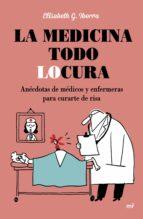 la medicina todo locura (ebook)-elisabeth g. iborra-9788427042377