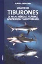 guia de los tiburones de aguas ibericas, atlantico nororiental y meditarraneo juan a. moreno 9788428213677