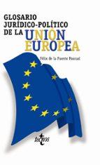 glosario juridico-politico de la union europea-felix de la fuente pascual-9788430937677