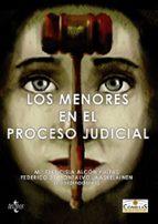 los menores en el proceso judicial: la proteccion del menor frent e al derecho a un juicio justo-fuencisla alcon yustas-9788430952977