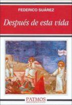 despues de esta vida (6ª ed.) federico suarez 9788432119477
