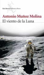 el viento de la luna antonio muñoz molina 9788432212277