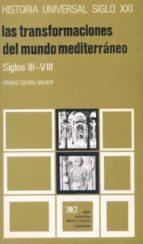 las transformaciones del mundo mediterraneo:siglos iii-viii (14ª ed.)-franz georg maier-9788432300677