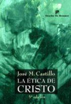 El libro de La etica de cristo autor JOSE M CASTILLO EPUB!