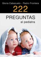 222 preguntas al pediatra (ebook) pedro frontera gloria cabezuelo 9788433034977