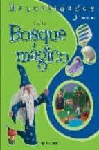 crea tu ...bosque magico (incluye escenario para que juegues)-9788434232877
