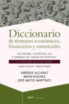 diccionario de términos económicos, financieros y comerciales enrique alcaraz 9788434404977