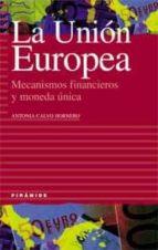 la ue, mecanismos financieros y moneda unica-m antonia calvo hornero-9788436815177