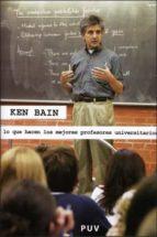 lo que hacen los mejores profesores universitarios ken bain 9788437066677