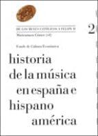 historia de la musica en españa e hispanoamerica (v.2) maricarmen gomez 9788437506777