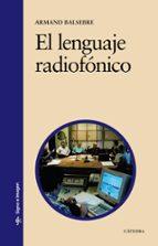 el lenguaje radiofonico (4ª ed.) armand balsebre 9788437621777