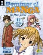 dominar el manga: 30 lecciones de dibujo del creador de akiko mark crilley 9788441534377