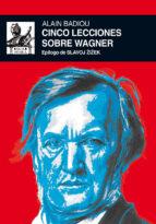cinco lecciones sobre wagner-alain badiou-9788446037477