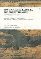 roma generadora de identidades: la experiencia hispana-antonio caballos rufino-9788447212477