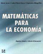 matematicas para la economia: algebra lineal y calculo diferencia l-gloria jarne jarne-esperanza minguillon constante-isabel perez-grasa-9788448111977