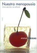 nuestra menopausia: una version no oficial-anna freixas farre-9788449319877