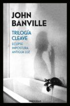 trilogía cleave (eclipse / impostura / antigua luz)-john banville-9788466343077