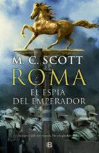 roma: el espia del emperador-m. c. scott-9788466658577