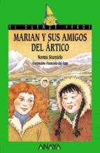 marian y sus amigos del artico norma sturniolo 9788466724777
