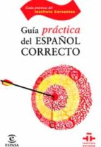 guia practica del español correcto (instituto cervantes) florentino paredes garcia 9788467029277