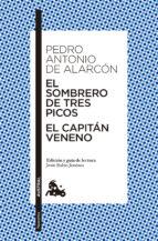 el sombrero de tres picos / el capitan veneno-pedro antonio de alarcon-9788467042177