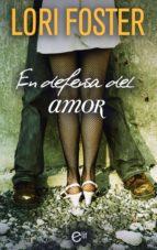 en defensa del amor (ebook)-lori foster-9788467198577