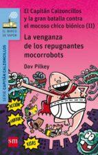 9 el capitan calzoncillos y la venganza de los repugnantes moco- rrobots-dav pilkey-9788467591477