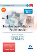 TÉCNICO ESPECIALISTA EN RADIOTERAPIA DEL SERVICIO DE SALUD DE LA COMUNIDAD DE MADRID. TEMARIO ESPECÍFICO VOLUMEN 1