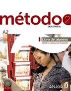 metodo 2 de español:libro del alumno a2-9788467830477