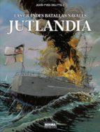 las grandes batallas navales 2: jutlandia jean yves delitte 9788467933277