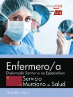 ENFERMERO/A SERVICIO MURCIANO DE SALUD: DIPLOMADO SANITARIO NO ESPECIALISTA: TEMARIO ESPECIFICO (VOL. I)