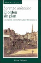 el orden sin plan: las razones del individualismo metodologico lorenzo infantino 9788472093577