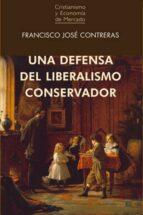 una defensa del liberalismo conservador francisco jose contreras 9788472097377