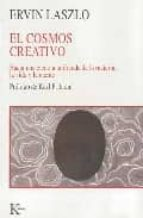 el cosmos creativo: hacia una ciencia unificada de la materia, la vida y la mente-ervin laszlo-9788472453777