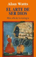 arte de ser dios: mas alla de la teologia alan watts 9788472454477