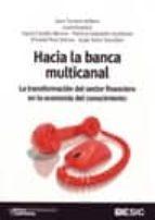 hacia la banca multicanal: la transformacion del sector financier o en la economia del conocimiento-joan (coords.) torrent i sellens-9788473566377
