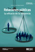 relaciones publicas: la eficacia de la influencia (3ª ed.)-octavio isaac rojas orduna-9788473568777