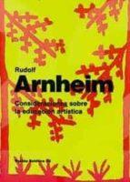consideraciones sobre la educacion artistica rudolf arnheim 9788475098777